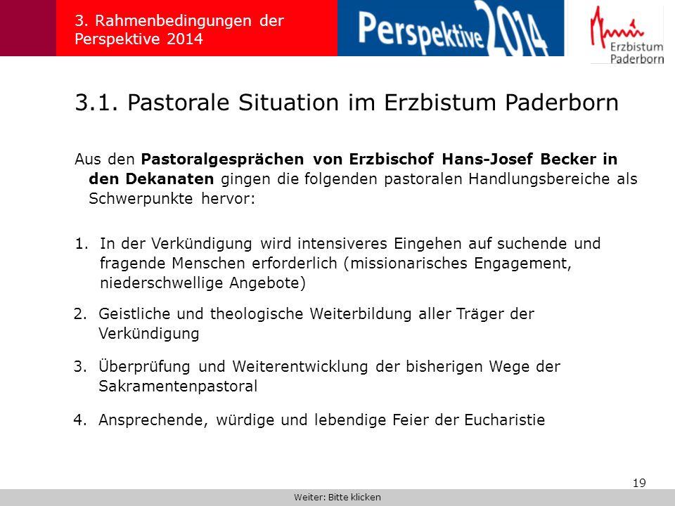 19 3.1. Pastorale Situation im Erzbistum Paderborn 3. Rahmenbedingungen der Perspektive 2014 Aus den Pastoralgesprächen von Erzbischof Hans-Josef Beck