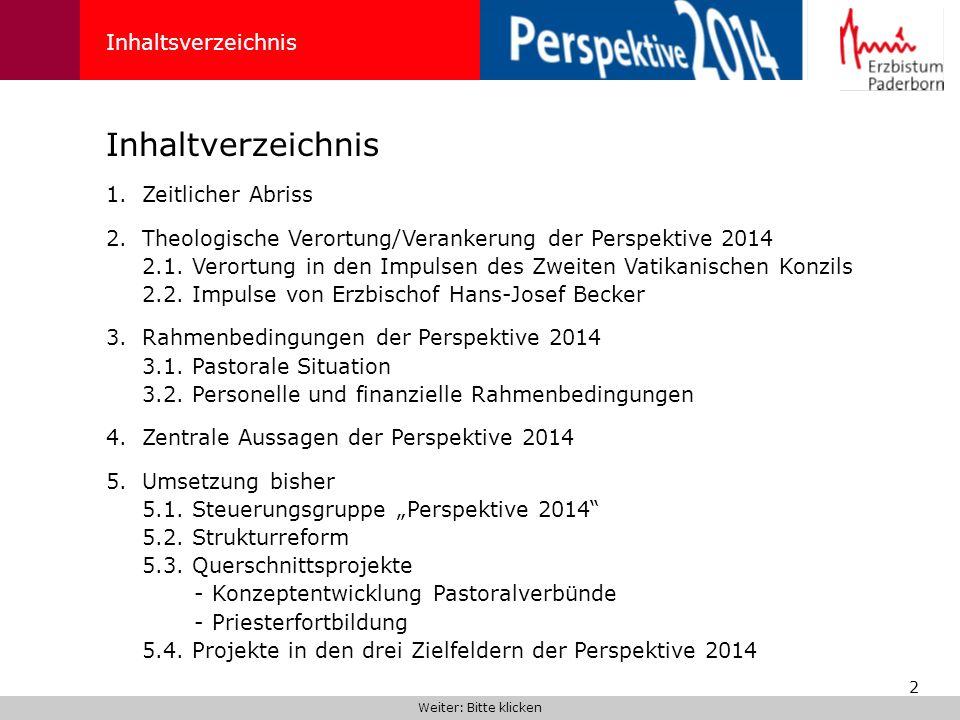 2 Inhaltverzeichnis Inhaltsverzeichnis 1.Zeitlicher Abriss 2.Theologische Verortung/Verankerung der Perspektive 2014 2.1. Verortung in den Impulsen de