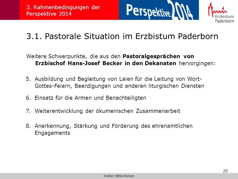 20 3.1. Pastorale Situation im Erzbistum Paderborn 3. Rahmenbedingungen der Perspektive 2014 Weitere Schwerpunkte, die aus den Pastoralgesprächen von