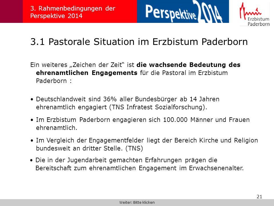 21 3.1 Pastorale Situation im Erzbistum Paderborn 3. Rahmenbedingungen der Perspektive 2014 Ein weiteres Zeichen der Zeit ist die wachsende Bedeutung