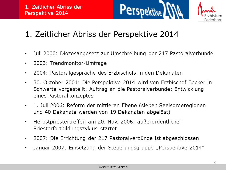4 1. Zeitlicher Abriss der Perspektive 2014 Juli 2000: Diözesangesetz zur Umschreibung der 217 Pastoralverbünde 2003: Trendmonitor-Umfrage 2004: Pasto