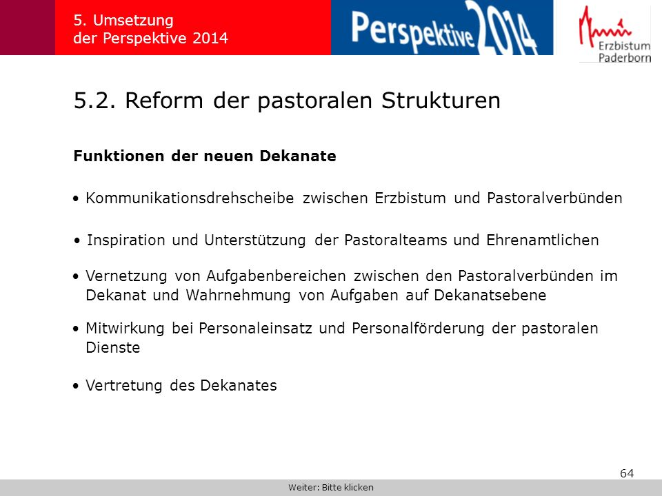 64 5.2. Reform der pastoralen Strukturen 5. Umsetzung der Perspektive 2014 Funktionen der neuen Dekanate Weiter: Bitte klicken Kommunikationsdrehschei