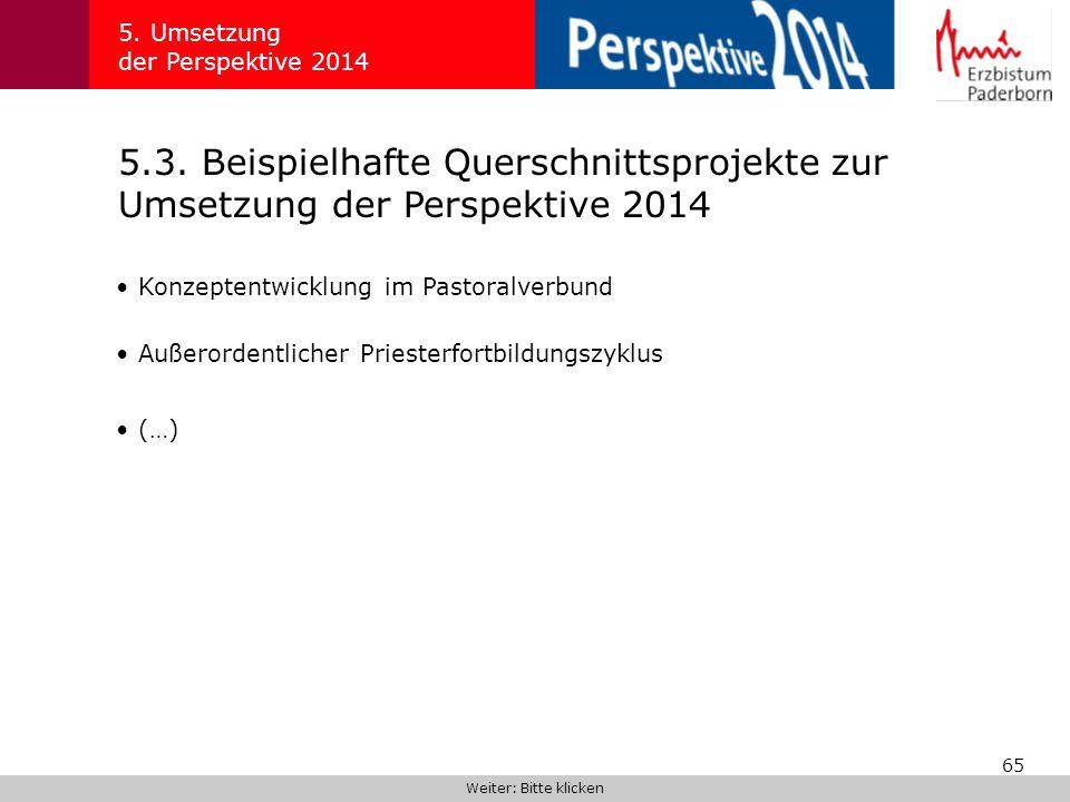 65 5.3. Beispielhafte Querschnittsprojekte zur Umsetzung der Perspektive 2014 5. Umsetzung der Perspektive 2014 Konzeptentwicklung im Pastoralverbund