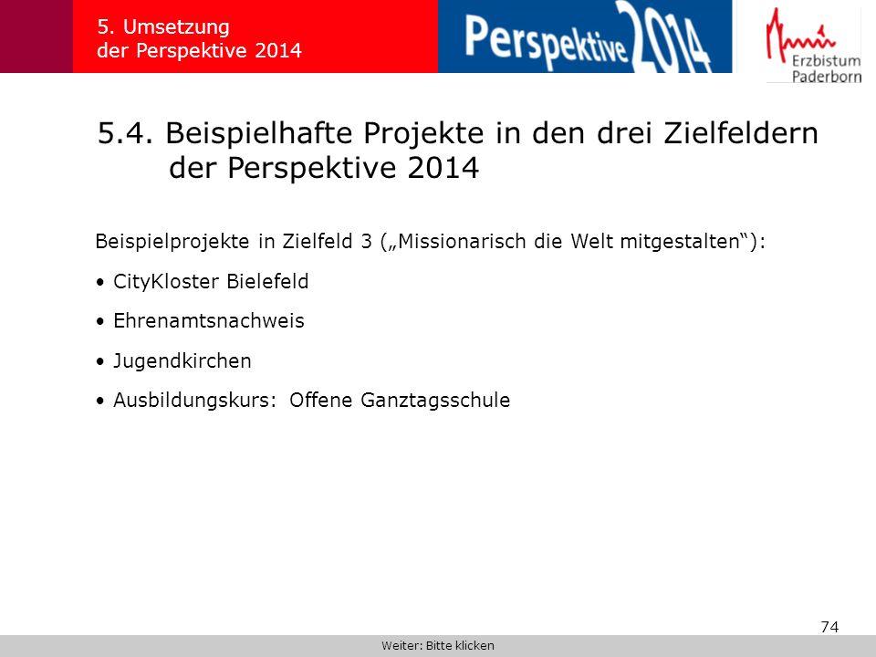 74 5.4. Beispielhafte Projekte in den drei Zielfeldern der Perspektive 2014 5. Umsetzung der Perspektive 2014 Beispielprojekte in Zielfeld 3 (Missiona