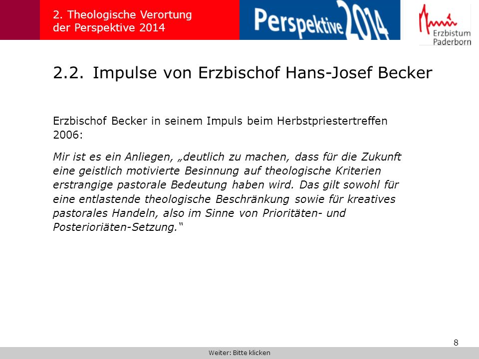8 2.2.Impulse von Erzbischof Hans-Josef Becker 2. Theologische Verortung der Perspektive 2014 Erzbischof Becker in seinem Impuls beim Herbstpriestertr