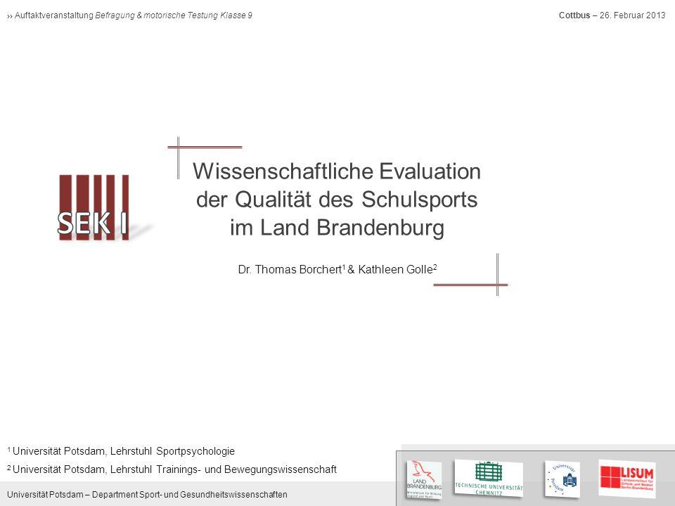 Universität Potsdam – Department Sport- und Gesundheitswissenschaften Auftaktveranstaltung Befragung & motorische Testung Klasse 9 Cottbus – 26.