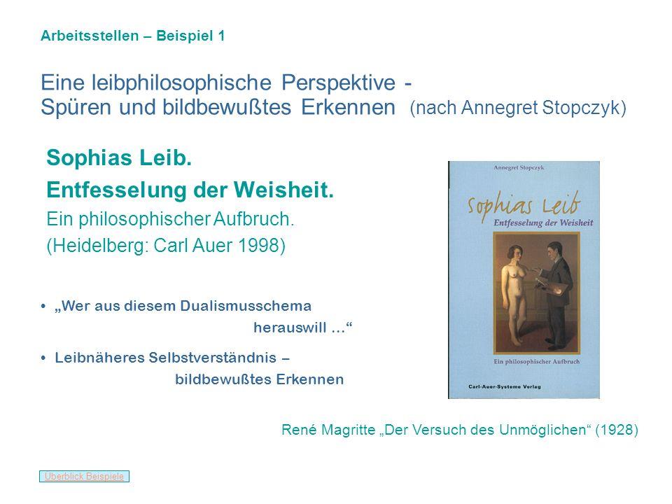 Beispiele von Arbeitsstellen n – eine leibphilosophische Perspektive (nach Annegret Stopczyk)Stopczyk n – die Urteilskraft der Gefühle (nach Carola Me