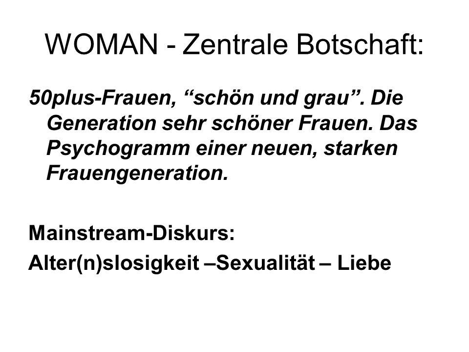WOMAN - Zentrale Botschaft: 50plus-Frauen, schön und grau.
