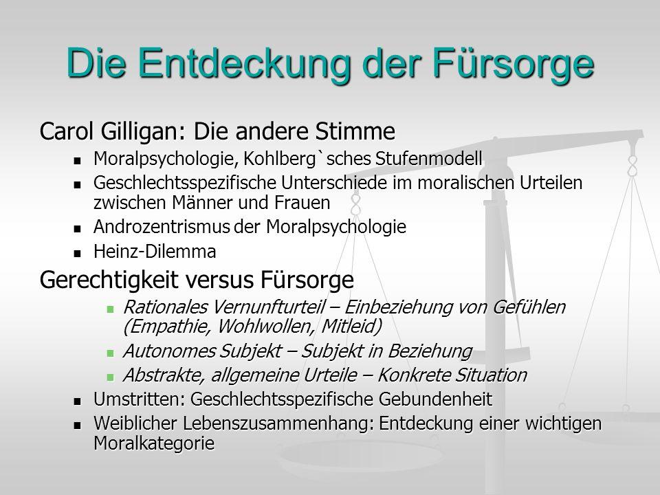 Die Entdeckung der Fürsorge Carol Gilligan: Die andere Stimme Moralpsychologie, Kohlberg`sches Stufenmodell Moralpsychologie, Kohlberg`sches Stufenmod