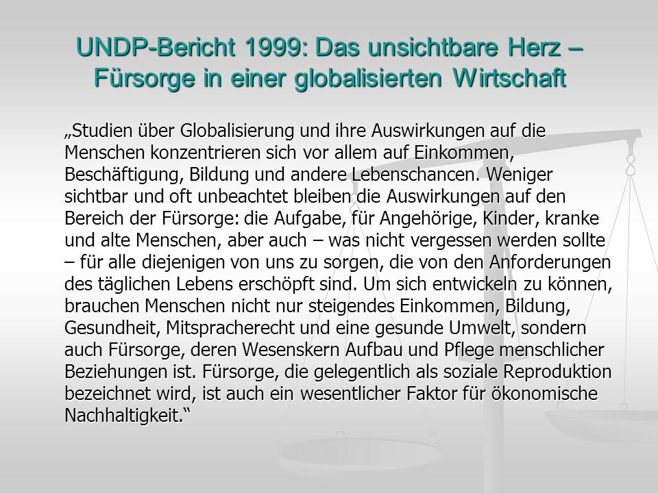 UNDP-Bericht 1999: Das unsichtbare Herz – Fürsorge in einer globalisierten Wirtschaft Studien über Globalisierung und ihre Auswirkungen auf die Mensch