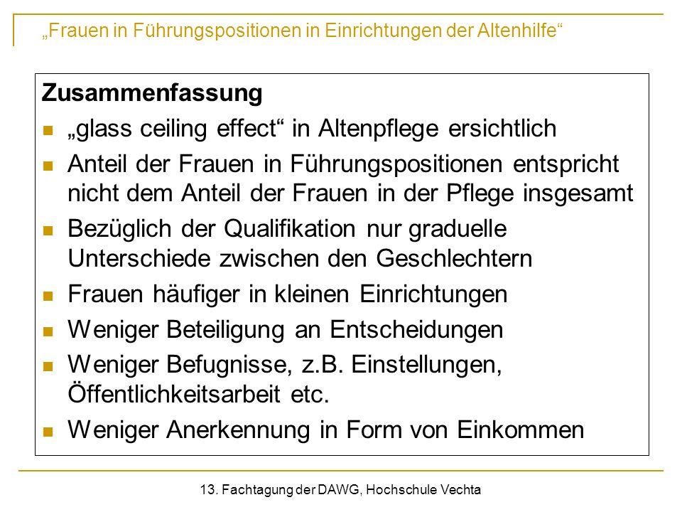 Frauen in Führungspositionen in Einrichtungen der Altenhilfe 13. Fachtagung der DAWG, Hochschule Vechta Zusammenfassung glass ceiling effect in Altenp