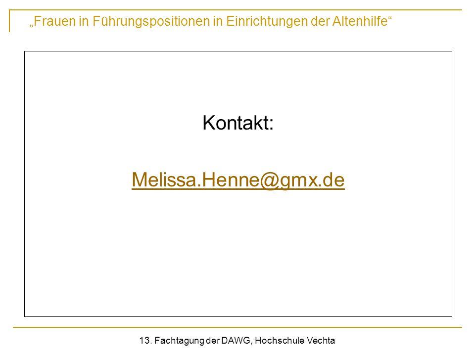 Frauen in Führungspositionen in Einrichtungen der Altenhilfe 13. Fachtagung der DAWG, Hochschule Vechta Kontakt: Melissa.Henne@gmx.de