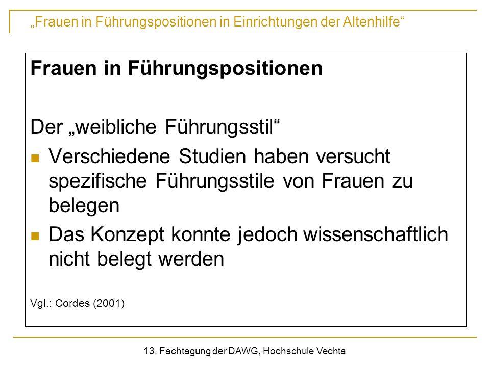 Frauen in Führungspositionen in Einrichtungen der Altenhilfe 13. Fachtagung der DAWG, Hochschule Vechta Frauen in Führungspositionen Der weibliche Füh