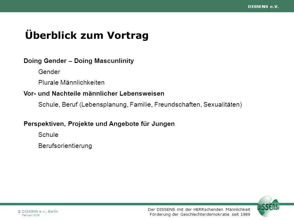Der DISSENS mit der HERRschenden Männlichkeit Förderung der Geschlechterdemokratie seit 1989 DISSENS e.V. Februarr 2008 © DISSENS e.V., Berlin Überbli