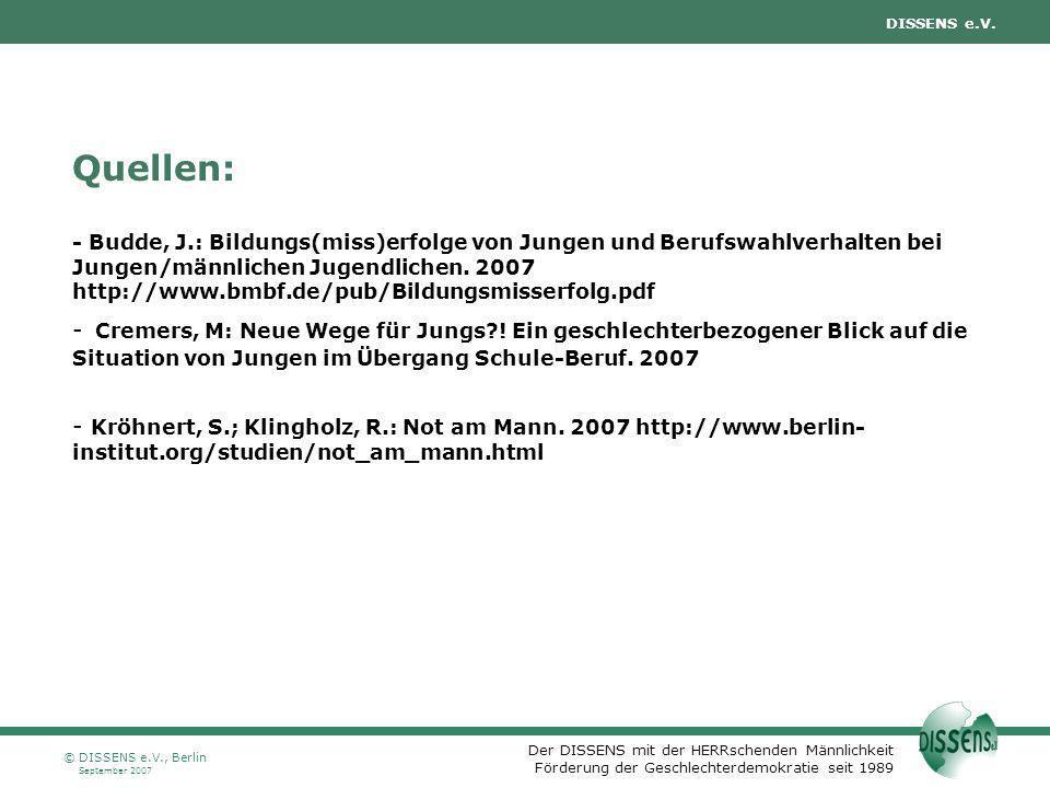 Der DISSENS mit der HERRschenden Männlichkeit Förderung der Geschlechterdemokratie seit 1989 DISSENS e.V. September 2007 © DISSENS e.V., Berlin Quelle