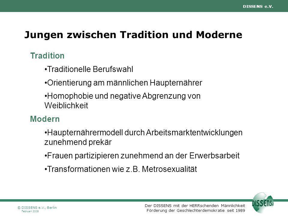 Der DISSENS mit der HERRschenden Männlichkeit Förderung der Geschlechterdemokratie seit 1989 DISSENS e.V. Februarr 2008 © DISSENS e.V., Berlin Jungen
