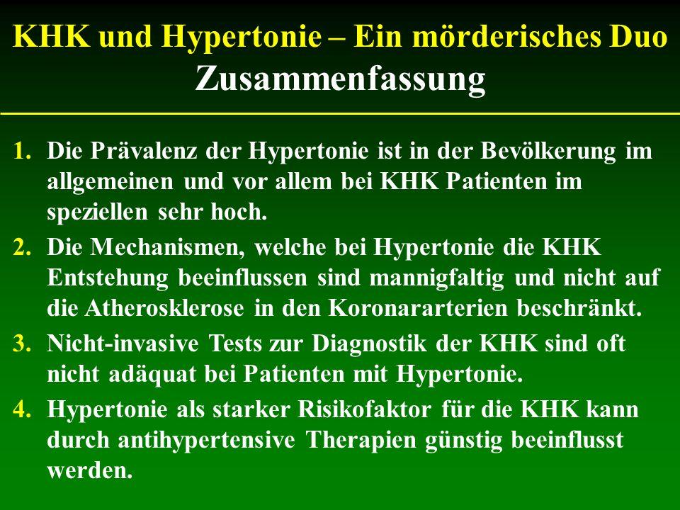 1.Die Prävalenz der Hypertonie ist in der Bevölkerung im allgemeinen und vor allem bei KHK Patienten im speziellen sehr hoch. 2.Die Mechanismen, welch