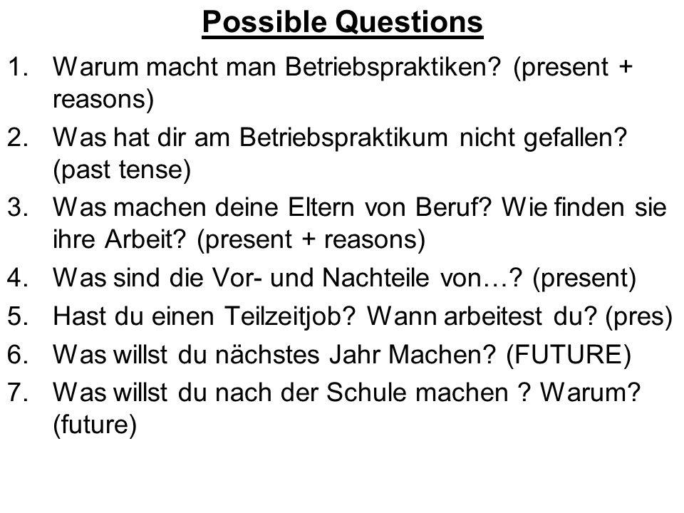 Possible Questions 1.Warum macht man Betriebspraktiken.
