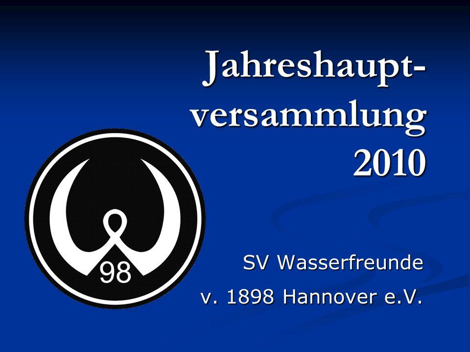 SV Wasserfreunde SV Wasserfreunde v. 1898 Hannover e.V. Jahreshaupt- versammlung 2010