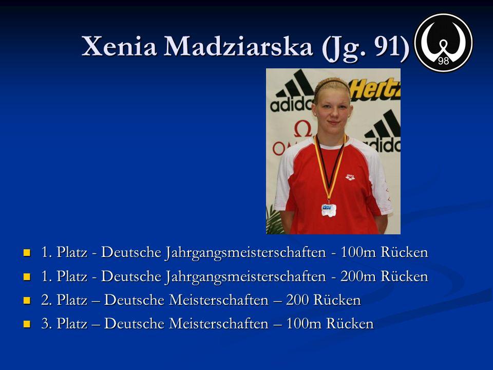 Xenia Madziarska (Jg. 91) 1. Platz - Deutsche Jahrgangsmeisterschaften - 100m Rücken 1. Platz - Deutsche Jahrgangsmeisterschaften - 100m Rücken 1. Pla