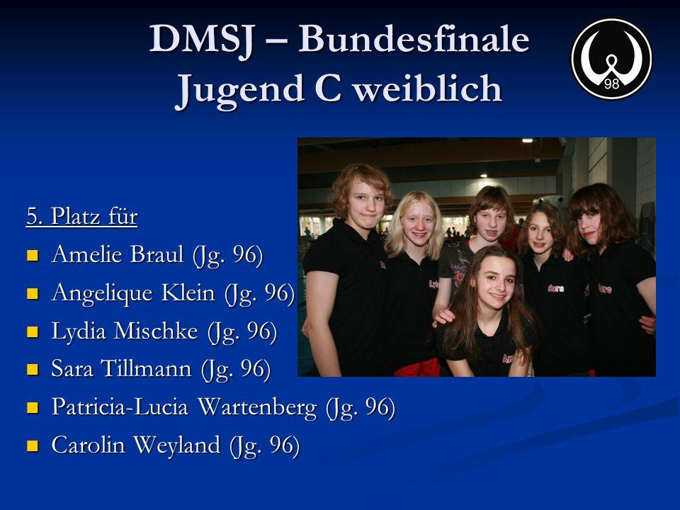DMSJ – Bundesfinale Jugend C weiblich 5. Platz für Amelie Braul (Jg. 96) Amelie Braul (Jg. 96) Angelique Klein (Jg. 96) Angelique Klein (Jg. 96) Lydia