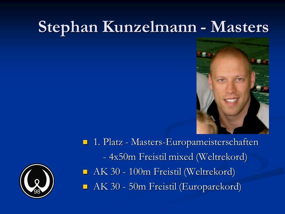 Stephan Kunzelmann - Masters 1. Platz - Masters-Europameisterschaften 1. Platz - Masters-Europameisterschaften - 4x50m Freistil mixed (Weltrekord) - 4
