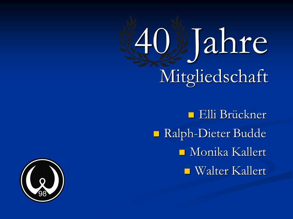 Elli Brückner Ralph-Dieter Budde Monika Kallert Walter Kallert 40 Jahre Mitgliedschaft