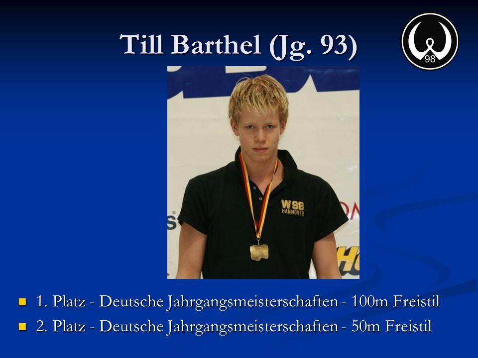 Till Barthel (Jg. 93) 1. Platz - Deutsche Jahrgangsmeisterschaften - 100m Freistil 1. Platz - Deutsche Jahrgangsmeisterschaften - 100m Freistil 2. Pla