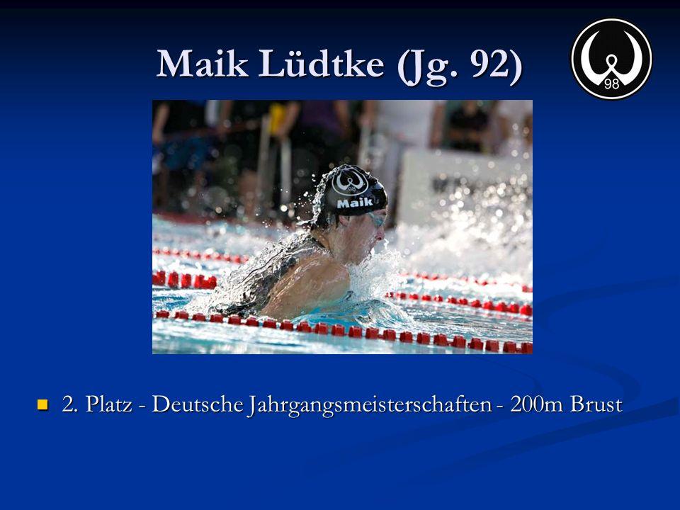 Maik Lüdtke (Jg. 92) 2. Platz - Deutsche Jahrgangsmeisterschaften - 200m Brust 2. Platz - Deutsche Jahrgangsmeisterschaften - 200m Brust