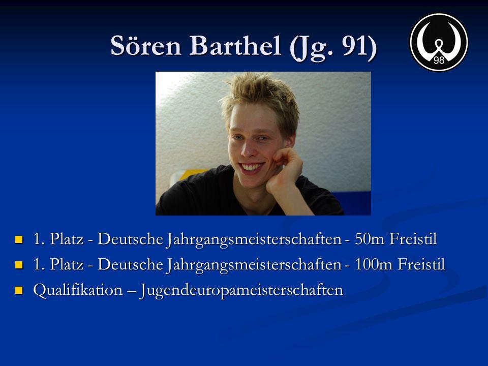 Sören Barthel (Jg. 91) 1. Platz - Deutsche Jahrgangsmeisterschaften - 50m Freistil 1. Platz - Deutsche Jahrgangsmeisterschaften - 50m Freistil 1. Plat