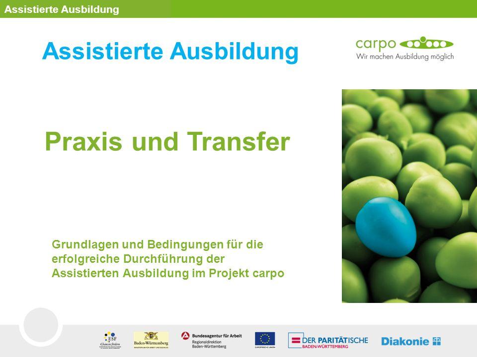 Praxis und Transfer Assistierte Ausbildung Grundlagen und Bedingungen für die erfolgreiche Durchführung der Assistierten Ausbildung im Projekt carpo