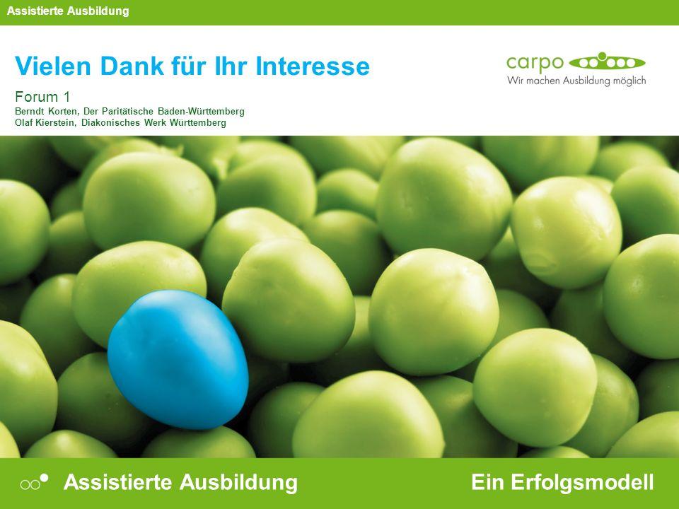 Vielen Dank für Ihr Interesse Assistierte Ausbildung Ein Erfolgsmodell Assistierte Ausbildung Forum 1 Berndt Korten, Der Paritätische Baden-Württember