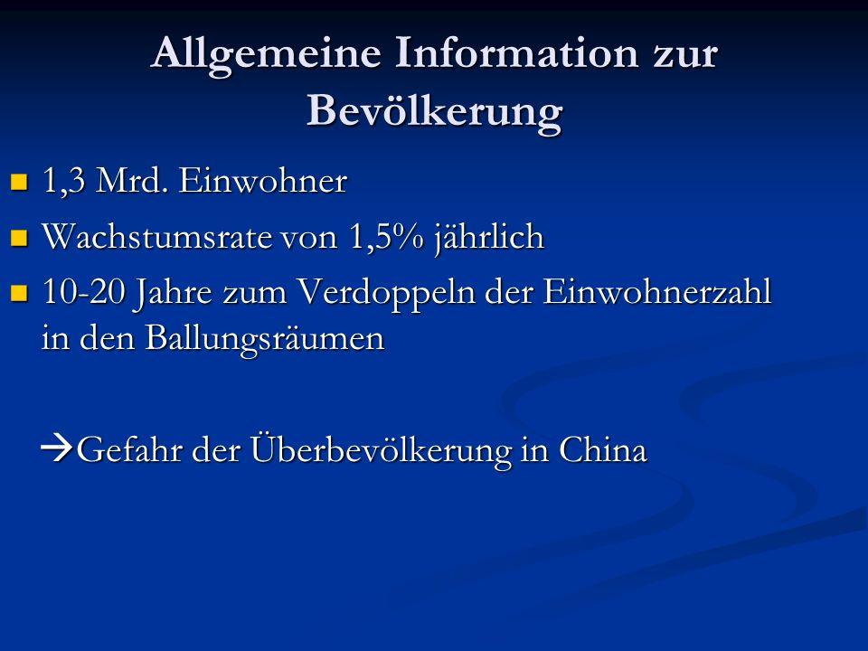Allgemeine Information zur Bevölkerung 1,3 Mrd.Einwohner 1,3 Mrd.