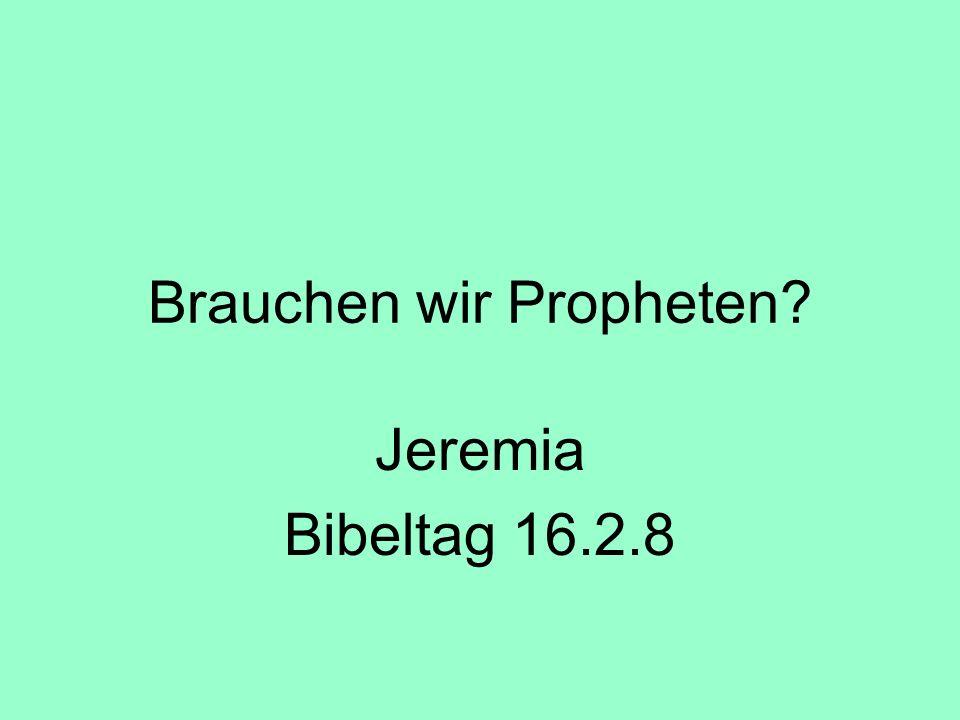 Brauchen wir Propheten? Jeremia Bibeltag 16.2.8