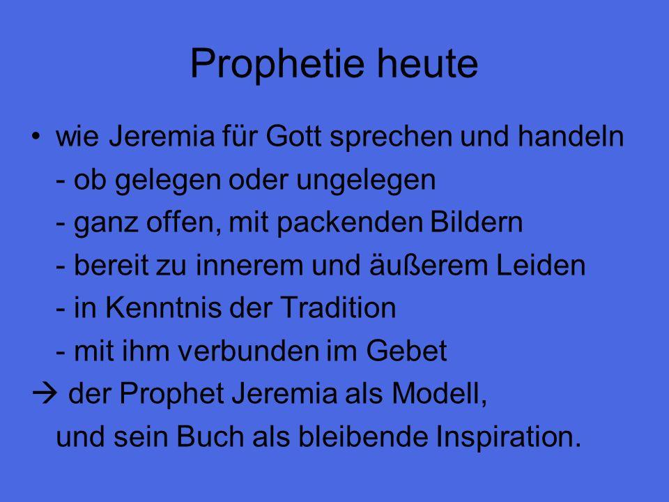 Prophetie heute wie Jeremia für Gott sprechen und handeln - ob gelegen oder ungelegen - ganz offen, mit packenden Bildern - bereit zu innerem und äuße
