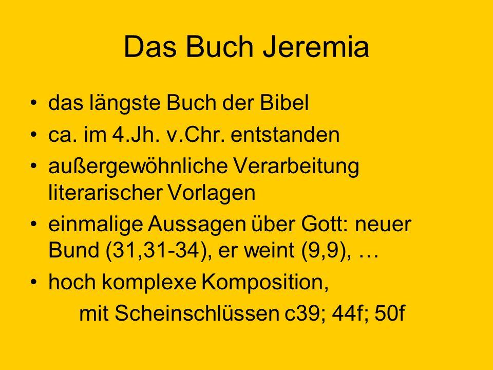 Scheinschlüsse in Jer Jer 39: Untergang Jerusalems c52 Jer 40f: Ermordung Ischmaels (582 v.Chr.) Jer 43f: Auswanderung nach Ägypten Jer 50f: das Ende Babels Heil kommt nicht am Ende, sondern mitten in der Not!