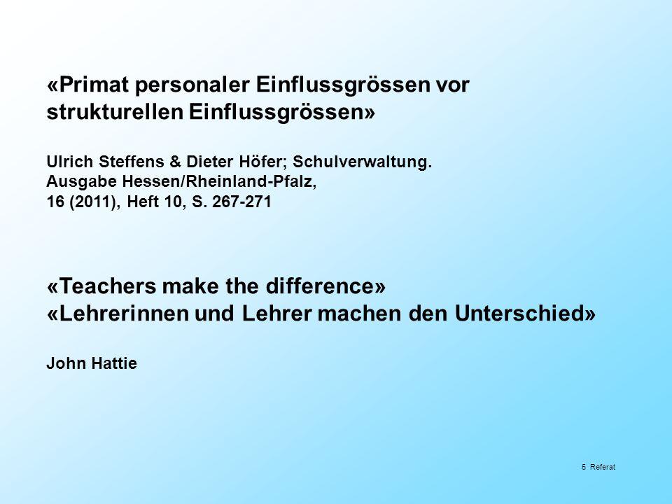 «Primat personaler Einflussgrössen vor strukturellen Einflussgrössen» Ulrich Steffens & Dieter Höfer; Schulverwaltung. Ausgabe Hessen/Rheinland-Pfalz,