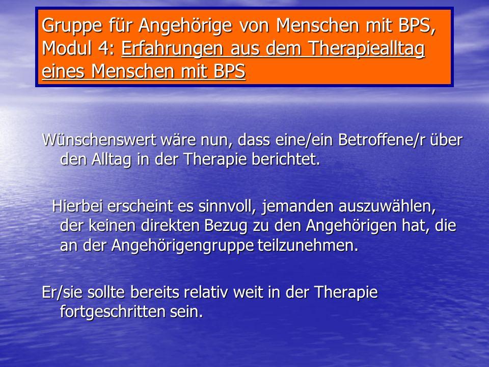 Gruppe für Angehörige von Menschen mit BPS, Modul 3: Gruppentherapie im Rahmen der DBT c. Achtsamkeitsgruppe (2x/Wo): Leben im Hier und Jetzt. Lauf ni