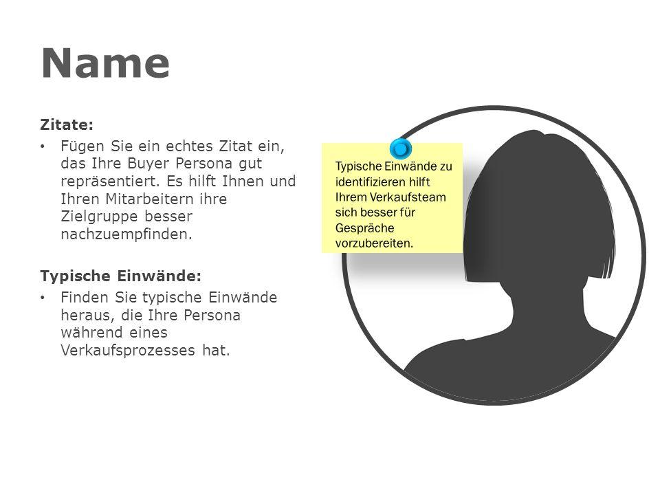 Name Zitate: Fügen Sie ein echtes Zitat ein, das Ihre Buyer Persona gut repräsentiert.