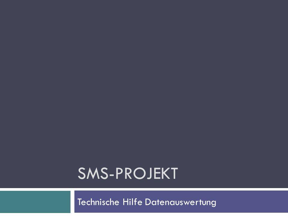SMS-PROJEKT Technische Hilfe Datenauswertung