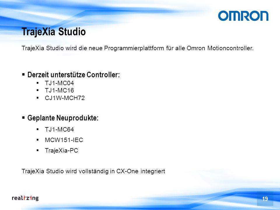 19 TrajeXia Studio Derzeit unterstütze Controller: TJ1-MC04 TJ1-MC16 CJ1W-MCH72 Geplante Neuprodukte: TJ1-MC64 MCW151-IEC TrajeXia-PC TrajeXia Studio