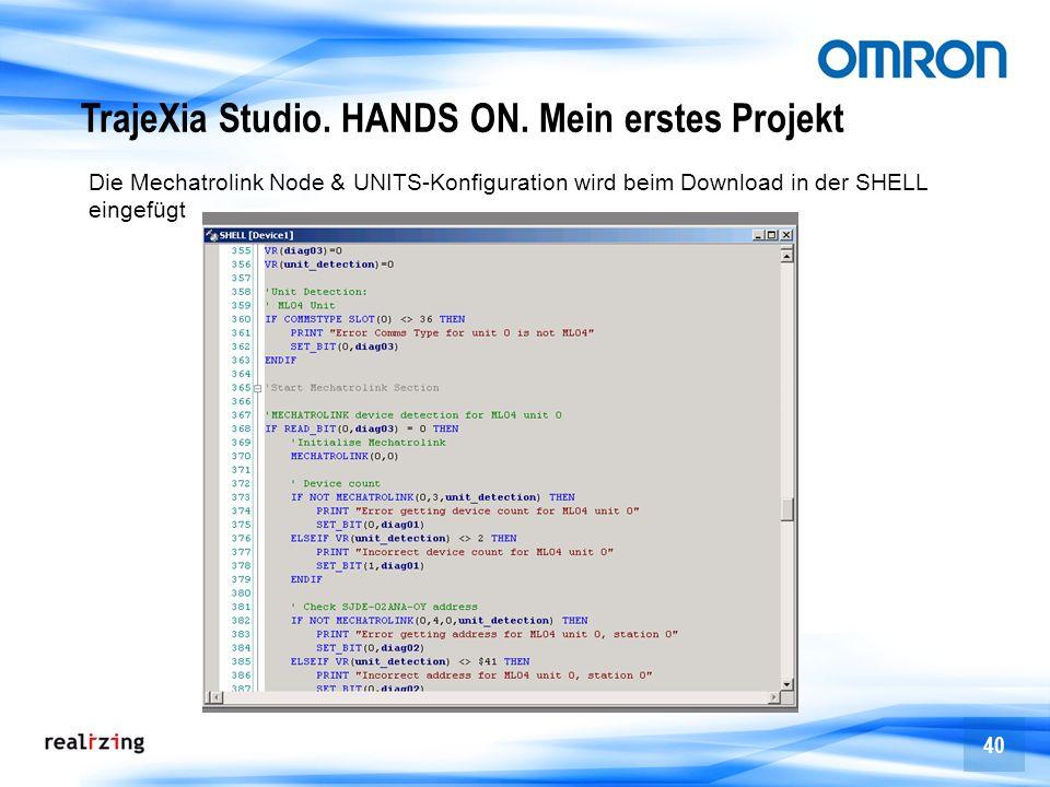 40 Die Mechatrolink Node & UNITS-Konfiguration wird beim Download in der SHELL eingefügt TrajeXia Studio. HANDS ON. Mein erstes Projekt