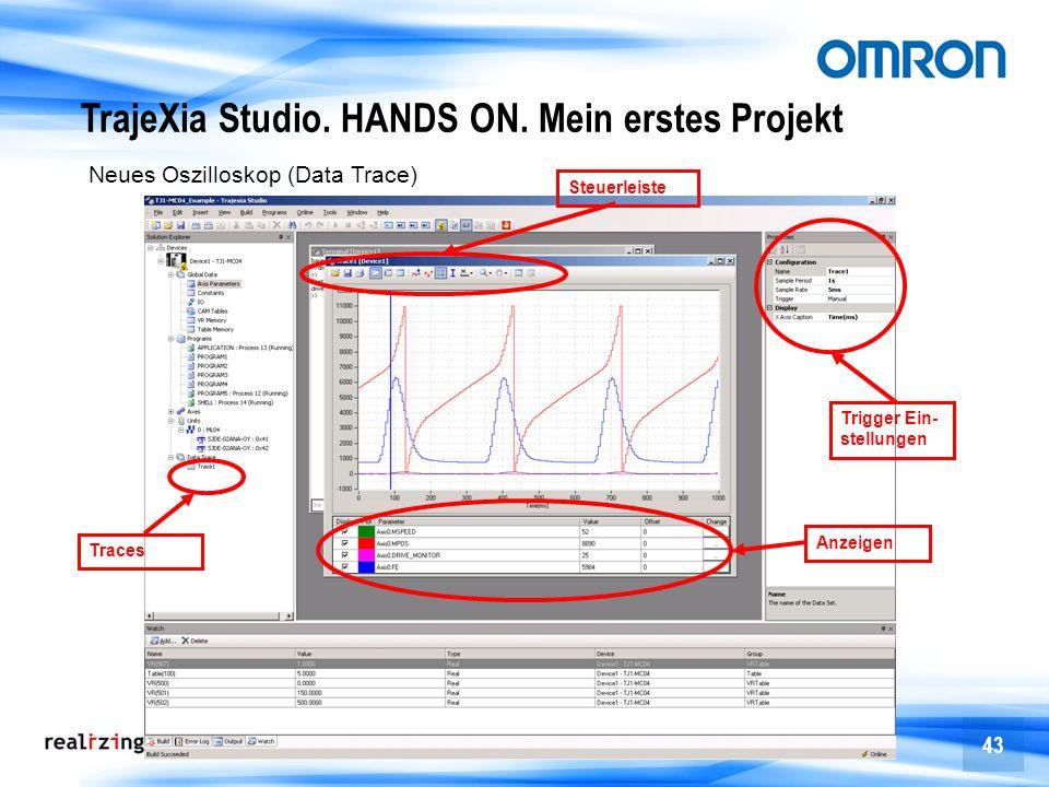 43 Neues Oszilloskop (Data Trace) Trigger Ein- stellungen Steuerleiste Anzeigen Traces TrajeXia Studio. HANDS ON. Mein erstes Projekt