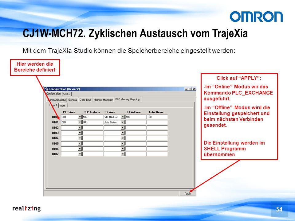 54 CJ1W-MCH72. Zyklischen Austausch vom TrajeXia Mit dem TrajeXia Studio können die Speicherbereiche eingestellt werden: Hier werden die Bereiche defi
