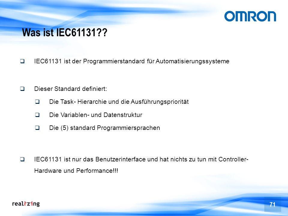 71 Was ist IEC61131?? IEC61131 ist der Programmierstandard für Automatisierungssysteme Dieser Standard definiert: Die Task- Hierarchie und die Ausführ