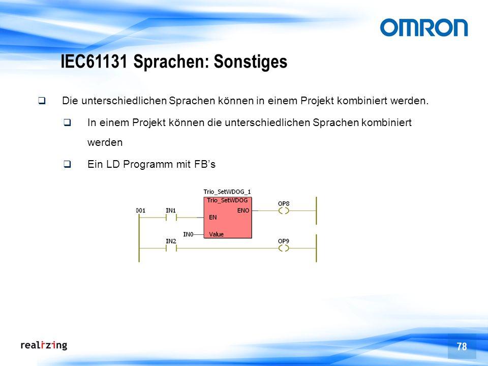 78 IEC61131 Sprachen: Sonstiges Die unterschiedlichen Sprachen können in einem Projekt kombiniert werden. In einem Projekt können die unterschiedliche