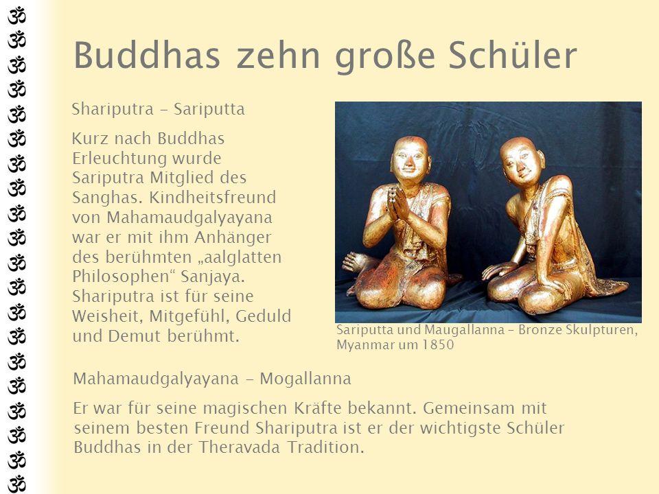 Buddhas zehn große Schüler (2) Mahakasyapa - Kassapa Er organisierte und dirigierte das ersten buddhistische Konzil nach dem Tod Shakyamunis.