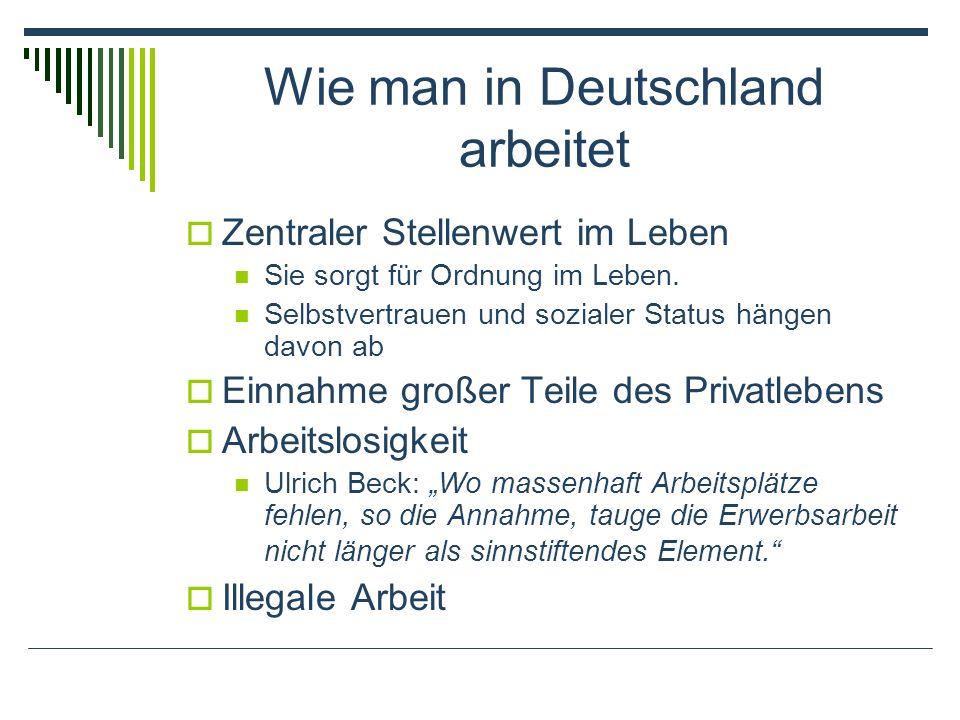 Wie man in Deutschland arbeitet Zentraler Stellenwert im Leben Sie sorgt für Ordnung im Leben.