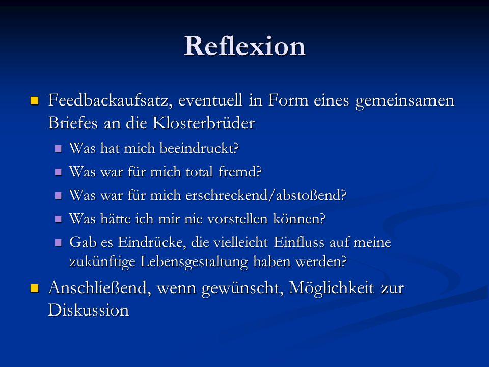 Reflexion Feedbackaufsatz, eventuell in Form eines gemeinsamen Briefes an die Klosterbrüder Feedbackaufsatz, eventuell in Form eines gemeinsamen Brief