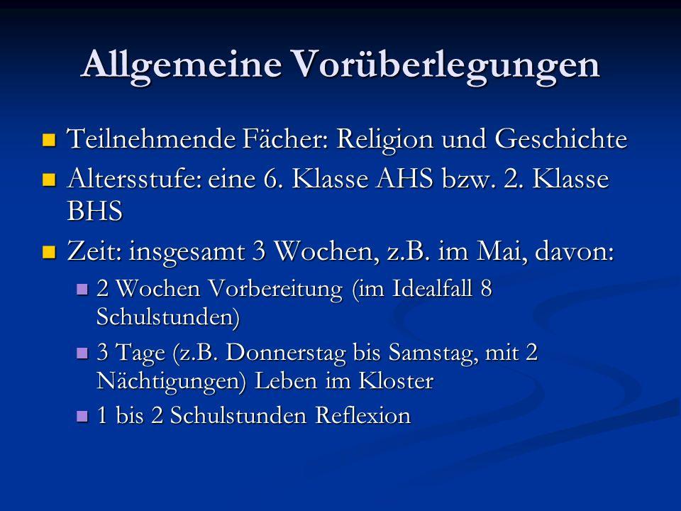 Allgemeine Vorüberlegungen Teilnehmende Fächer: Religion und Geschichte Teilnehmende Fächer: Religion und Geschichte Altersstufe: eine 6. Klasse AHS b